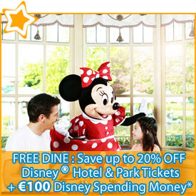 FREE Dine : Save up to 20% OFF Disney Hotel Stays & Park Tickets    €100 Disney Spending Money